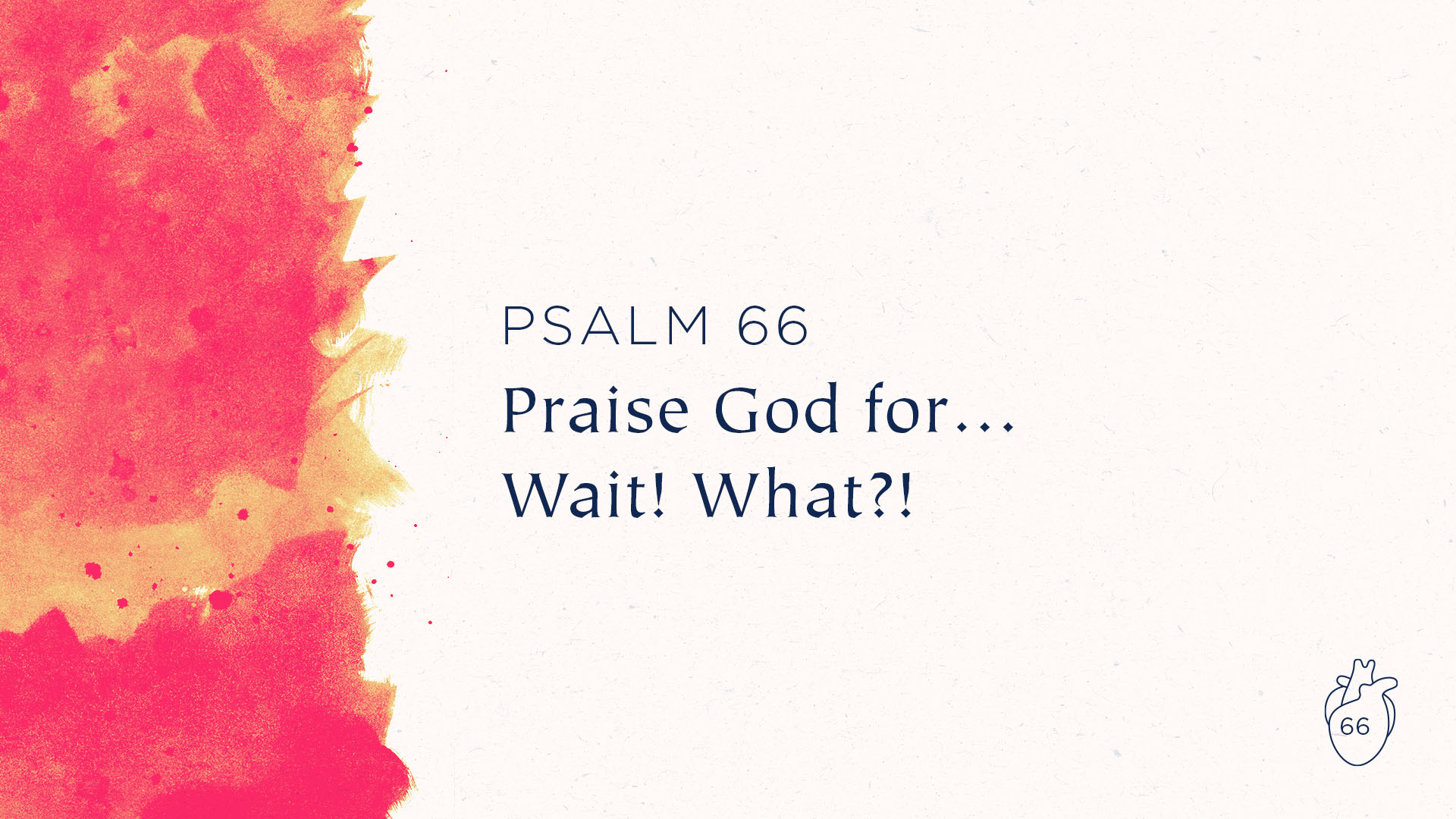 Praise God for…Wait! What?!