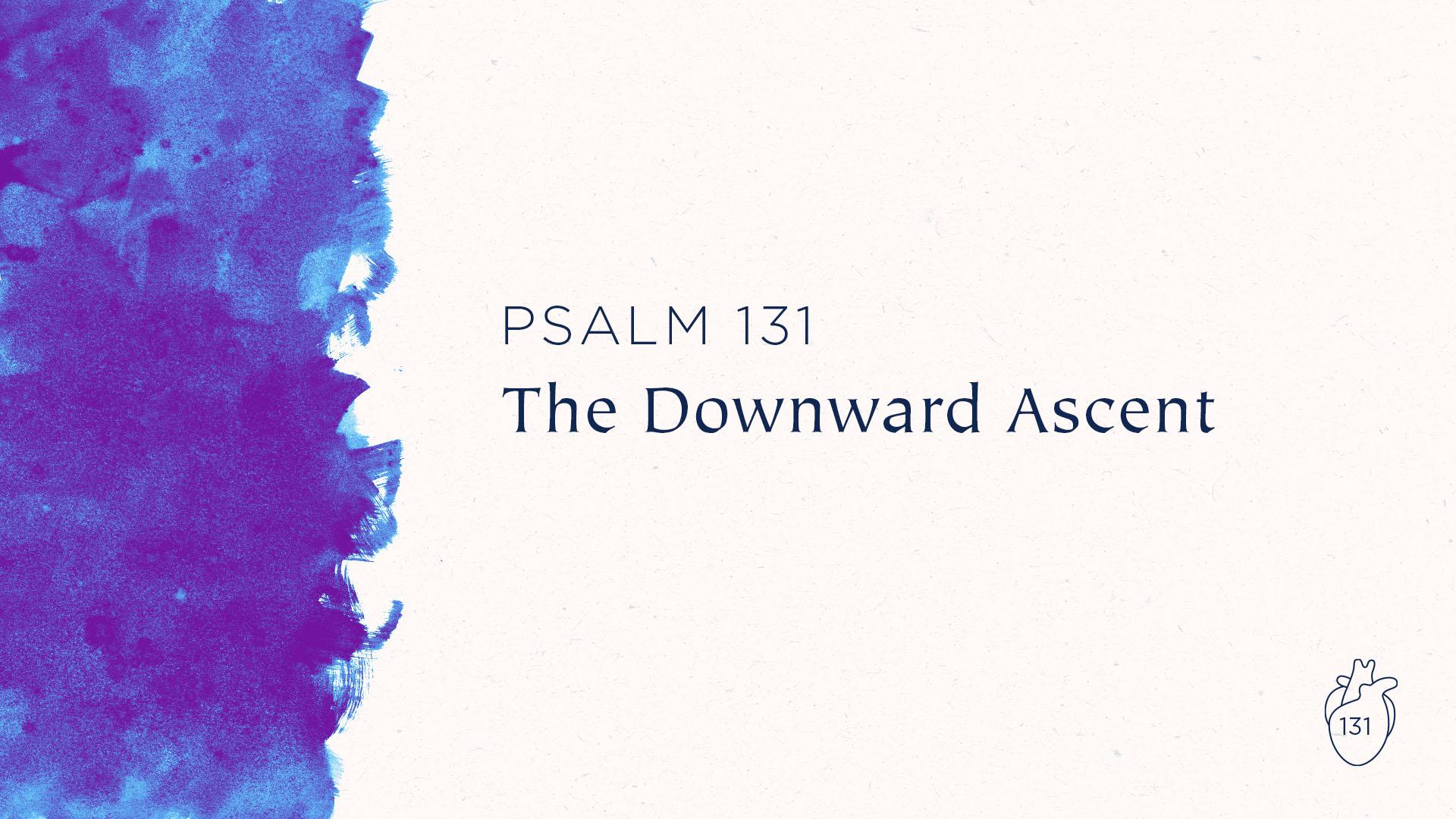The Downward Ascent