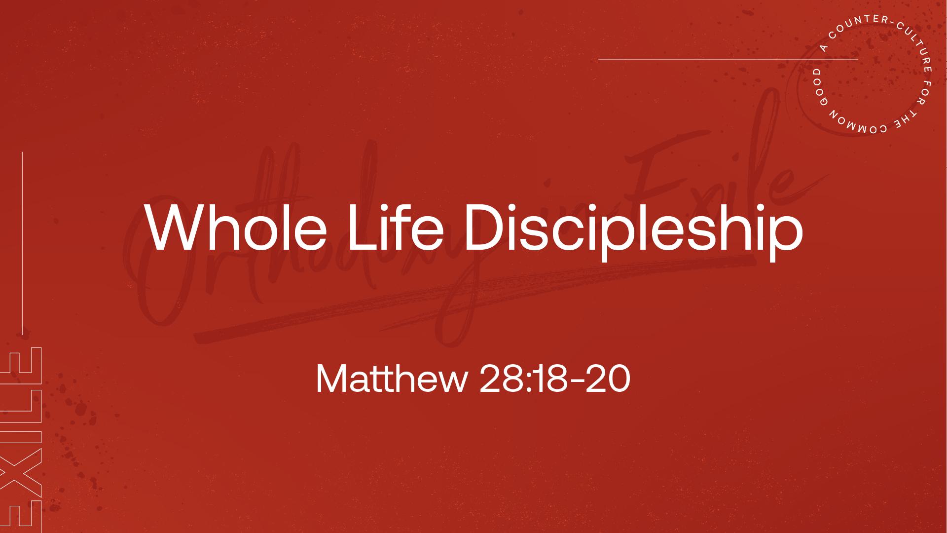 Whole Life Discipleship